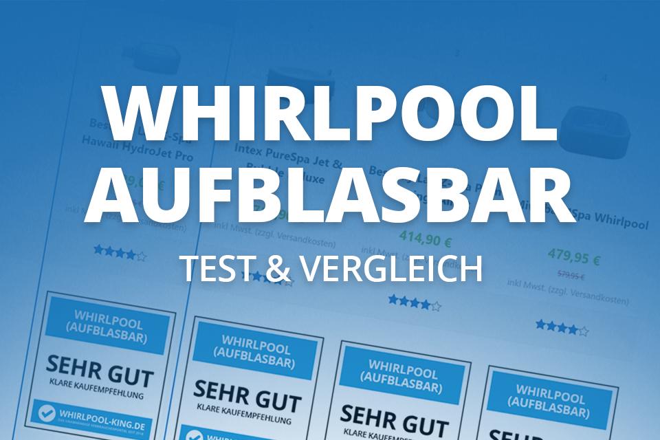 Aufblasbarer Whirlpool - Vergleich und Test (Whirlpool King DE)