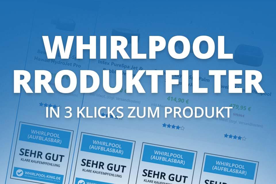 Whirlpool Finder - finden Sie den passenden Whirlpool mit 3 Klicks